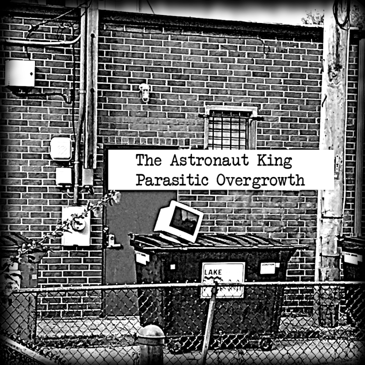 The Astronaut King - Parasitic Overgrowth on Bandcamp